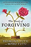 img - for The Book of Forgiving: The Fourfold Path for Healing Ourselves and Our World by Desmond Tutu (2014-03-18) book / textbook / text book