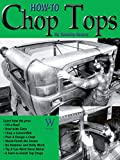 How to Chop Tops (Old Skool Skills)