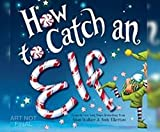 How to Catch an Elf
