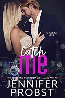 Catch Me (the STEELE BROTHERS series Book 1) by [Probst, Jennifer]