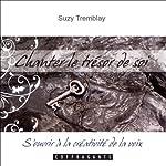 Chanter le trésor de soi: S'ouvrir à la créativité de la voix | Suzy Tremblay