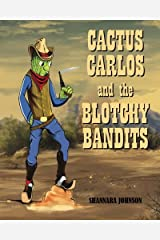 Cactus Carlos and the Blotchy Bandits Paperback