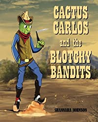 Cactus Carlos and the Blotchy Bandits