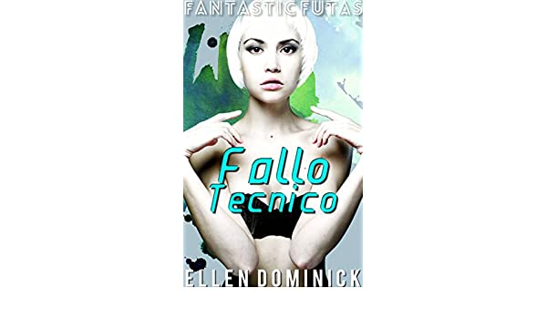 Fallo Técnico (Spanish Edition) - Kindle edition by Ellen Dominick, Annie J. Garza. Literature & Fiction Kindle eBooks @ Amazon.com.
