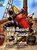 Red Beard the Pirate: Turquoise Level Fiction (Rigby Star Independent: Pirate Cove) by Lisa Thompson (2008-04-16)