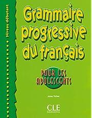 Grammaire progressive du français pour les adolescents - Niveau débutant - Livre: Debutant