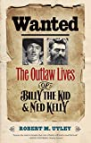 img - for Wanted: The Outlaw Lives of Billy the Kid and Ned Kelly (The Lamar Series in Western History) book / textbook / text book