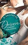 Driven. Starkes Verlangen: Band 7 - Roman (Driven-Serie) (German Edition)