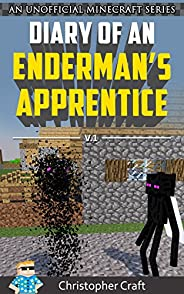 Diary of A Enderman's Apprentice: Ronan (An Unofficial Minecraft Book) (Enderman's Apprentice Series