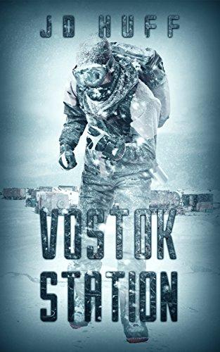 Vostok Station by [Huff, J.D.]