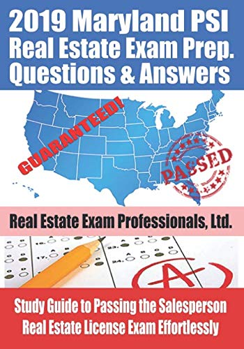 2019 Maryland PSI Real Estate Exam Prep Questions and Answers: Study Guide to Passing the Salesperson Real Estate License Exam Effortlessly