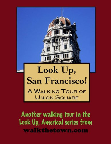 A Walking Tour of San Francisco - Union Square (Look Up, - Square Union Shopping