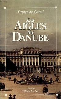 Les aigles du Danube, Laval, Xavier de