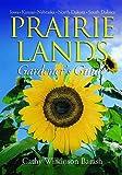 Prairie Lands Gardener's Guide (Gardener's Guides)