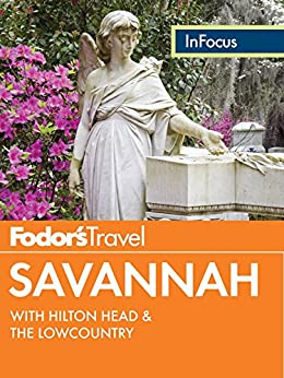 Fodor's In Focus Savannah: With Hilton Head & The Lowcountry (Travel Guide) Downloads Torrent