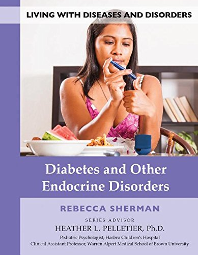 Diabetes and Other Endocrine Disorders (Living With Diseases and Disorders)