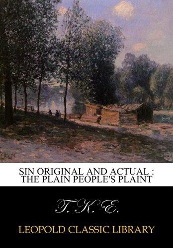 Read Online Sin original and actual : the plain people's plaint ebook