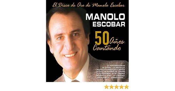 50 Años Cantando (El Disco de Oro de Manolo Escobar) de Manolo Escobar en Amazon Music - Amazon.es