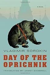 Day of the Oprichnik: A Novel by Sorokin, Vladimir (2011) Hardcover