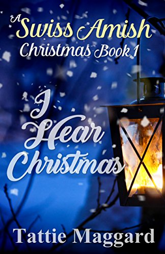 I Hear Christmas (A Swiss Amish Christmas Book 1) cover