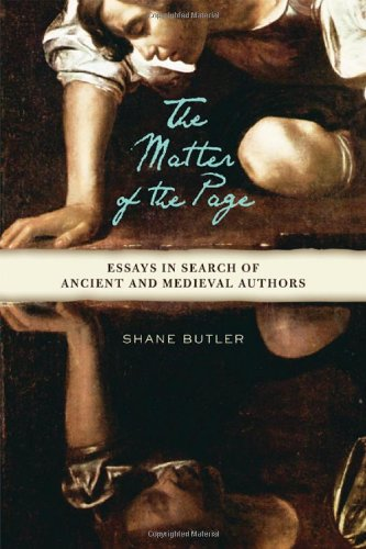 Download The Matter of the Page: Essays in Search of Ancient and Medieval Authors (Wisconsin Studies in Classics) PDF