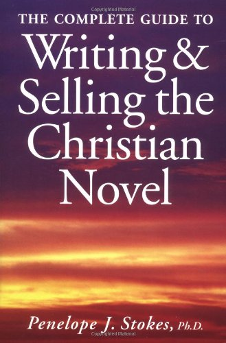 Download The Complete Guide to Writing and Selling the Christian Novel PDF