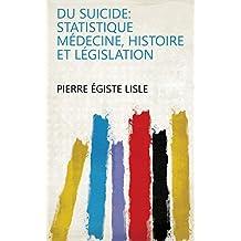 Du suicide: statistique médecine, histoire et législation