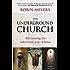The Underground Church: Reclaiming the subversive way of Jesus
