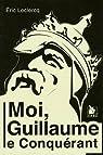 Moi? Guillaume le Conquérant par Leclercq