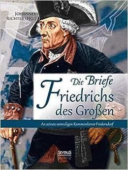 Book Die Briefe Friedrichs des Großen an seinen vormaligen Kammerdiener Fredersdorf