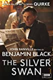 Front cover for the book The Silver Swan by Benjamin Black