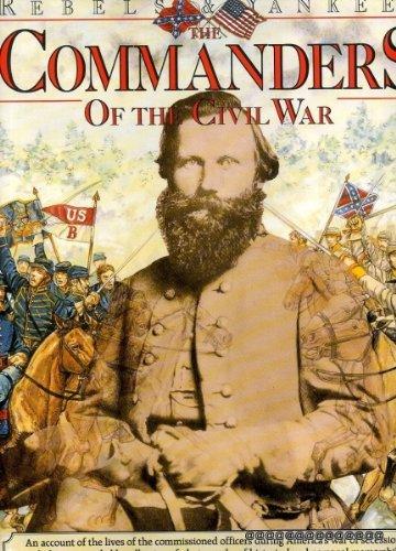 The Commanders of the Civil War (Rebels & Yankees)