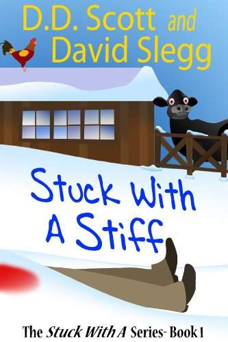 Stuck with a Stiff (The Stuck with a Series Book 1) by [Scott, D. D., Slegg, David]
