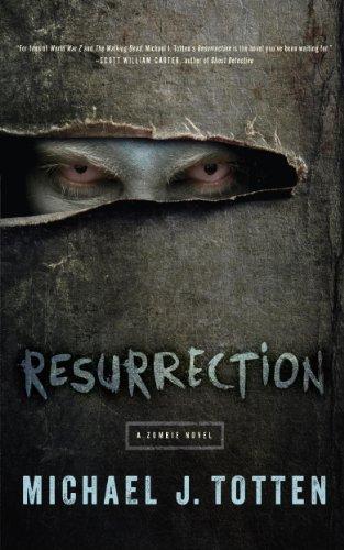 Resurrection: A Zombie Novel: Resurrection Book 1 by [Totten, Michael J.]