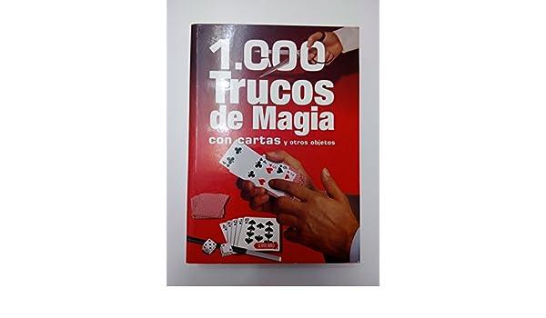 1000 TRUCOS DE MAGIA CON CARTAS Y OTROS OBJETOS: Amazon.es ...