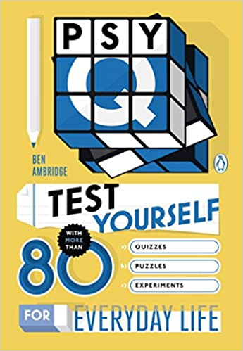 Psy-Q: Test Yourself with More Than 80 Quizzes, Puzzles and