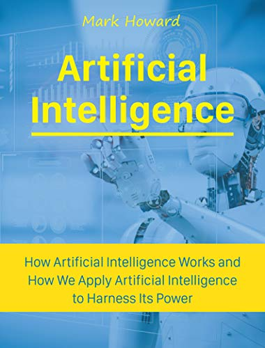 Pdf Technology Artificial Intelligence: How Artificial Intelligence Works and How We Apply Artificial Intelligence to Harness Its Power for Our Future