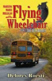 Mareena Maree Mulligan and the Flying Wheelchair: Book 2, Delores Roesti, 0741444771