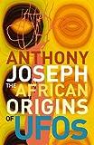 The African Origins of UFOs (Salt Modern Fiction)