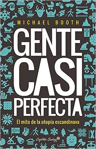 Gente casi perfecta - Michael Booth 51XkwFncPQL._SX319_BO1,204,203,200_