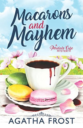 Macarons and Mayhem (Peridale Cafe Cozy Mystery)