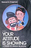 img - for Your Attitude is Showing a Primer of Human Relations book / textbook / text book