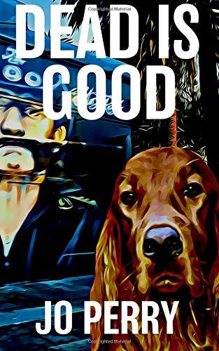 Dead Is Good (Charlie & Rose Investigate Book) (Volume 3) ebook