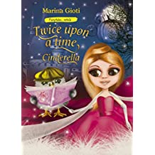 Twice Upon a Time: Cinderella (Fairytales Retold Book 2)