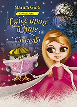 Twice Upon a Time: Cinderella (Fairytales Retold Book 2) by [Gioti, Marina]