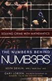 The Numbers Behind NUMB3RS, Gary Lorden and Keith J. Devlin, 0452288576
