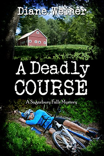 A Deadly Course: A Sugarbury Falls Mystery (Sugarbury Falls Mysteries Book 1) by [Weiner, Diane]