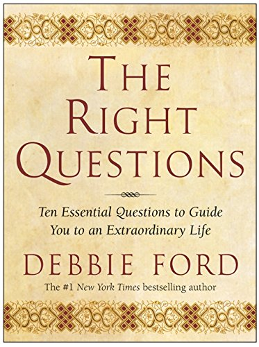 The Right Questions: Ten Essential Questions To Guide You To An Extraordinary Life pdf epub