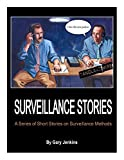 Surveillance Stories: A Series of Short Stories on Surveillance Methods