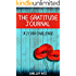 The Gratitude Journal: A 21 Day Challenge to More Gratitude, Deeper Relationships, and Greater Joy (A Life of Gratitude)